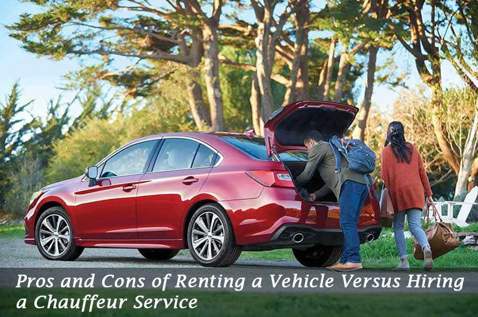 Pros and Cons of Renting a Vehicle Versus Hiring a Chauffeur Service