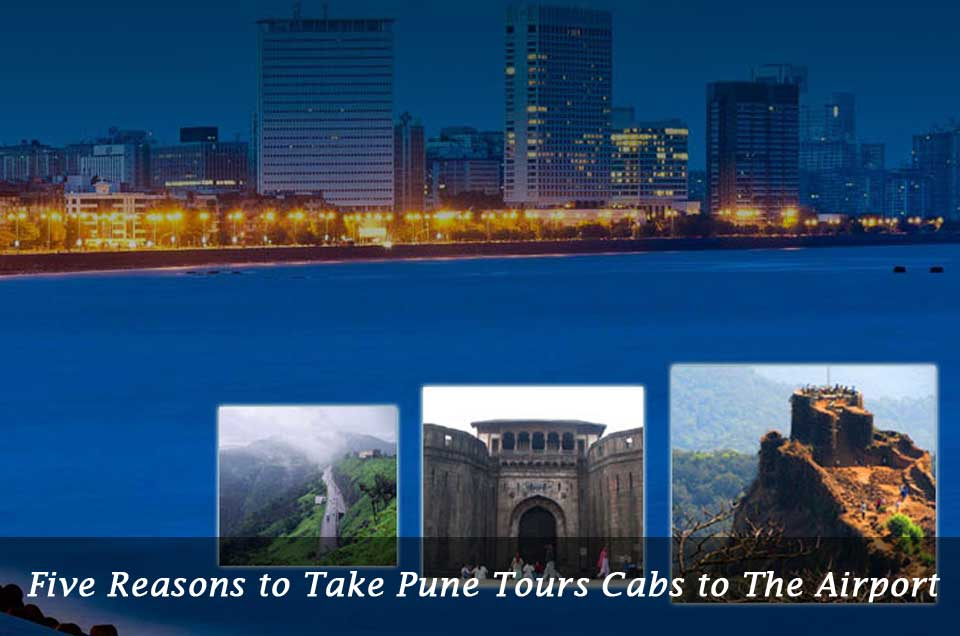 Five Reasons to Take Pune Tours Cabs to the Airport